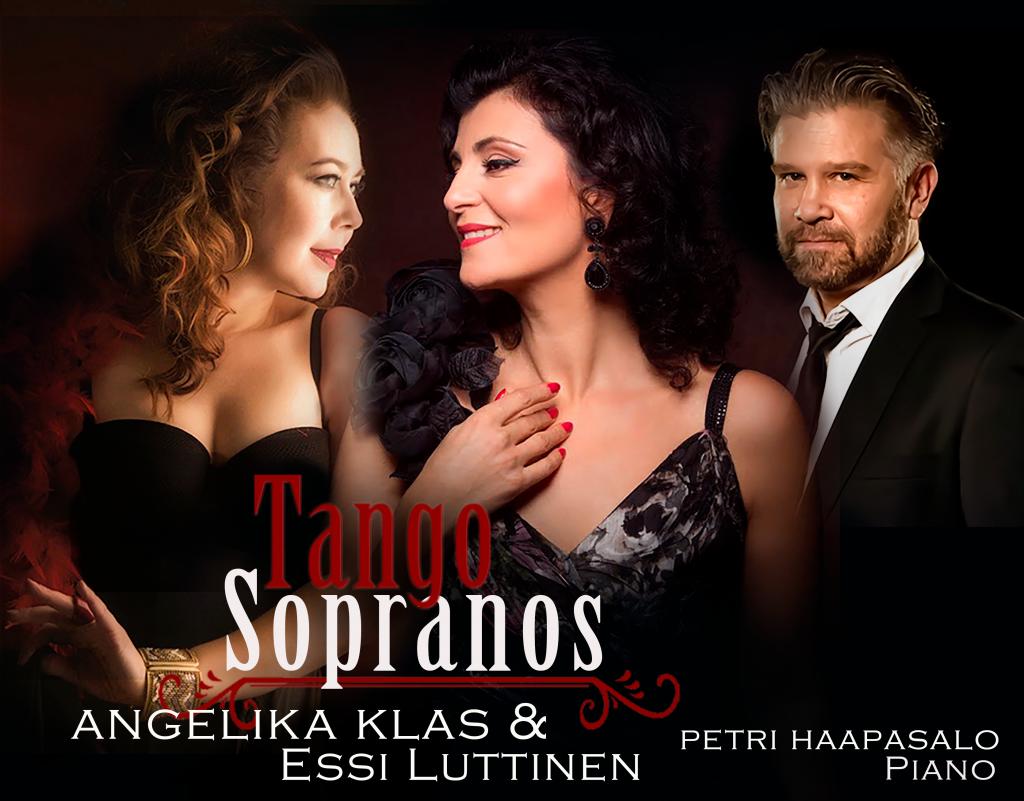 Tango Sopranos on sopraano Angelika Klasin ja mezzosopraano Essi Luttisen ja pianisti Petri Haapasalon tähdittämä ilta on täynnä intohimoa, dramatiikkaa, kaihoa ja viihdettä.